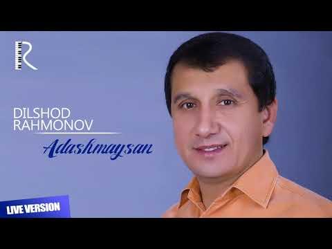 Dilshod Rahmonov - Adashmaysan Jonli Ijro