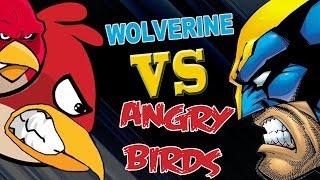 Wolverine vs Angry Birds