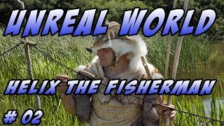 UnReal World PC – Season 2 - Let's Play – Helix the Fisherman - Episode 2
