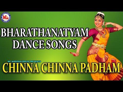 Chinna Chinna Padham | Bharathanatyam Songs | Bharatanatyam Dance Songs | Classical Dance Songs