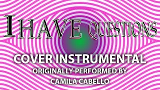 Video I Have Questions (Cover Instrumental) [In the Style of Camila Cabello] download MP3, 3GP, MP4, WEBM, AVI, FLV Desember 2017