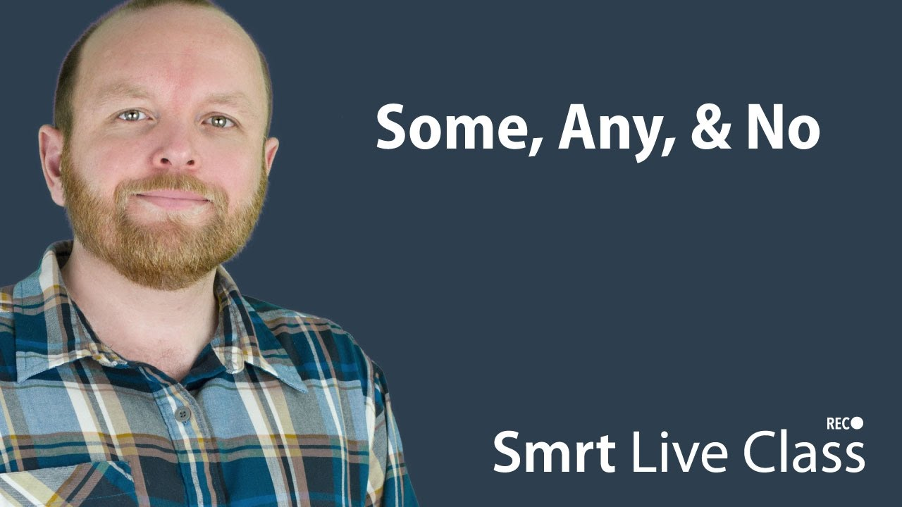 Some, Any, & No - Smrt Live Class with Mark #20