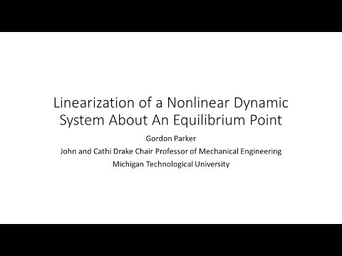 Linearization of a Nonlinear Dynamic System About An Equilibrium Point