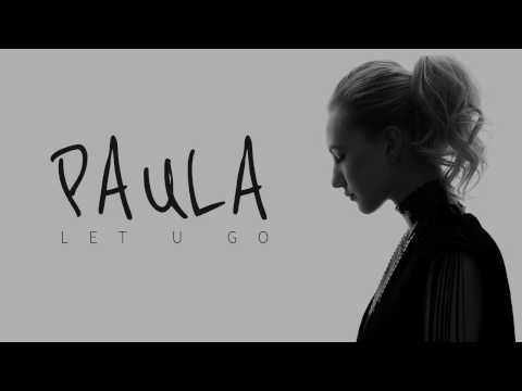Paula - Let U Go