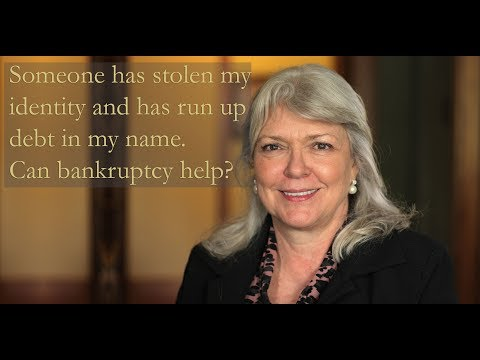 Someone has stolen my identity and has run up debt in my name. Can bankruptcy help?