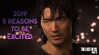 THE LAST OF US 2 - 5 Reasons to be Excited (Release Date Fall 2019)