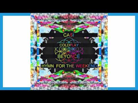 Coldplay - Hymn For The Weekend  (Casi Remix)