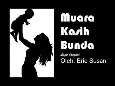 Muara Kasih Bunda (lagu dangdut oleh: Erie Susan)
