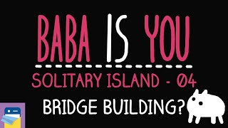 Baba Is You: Bridge Building? - Solitary Island Level 04 Walkthrough (by Arvi Teikari / Hempuli)