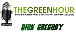 Green hour with Dick Gregory