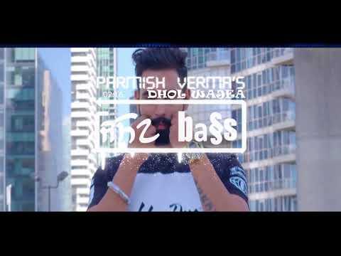 DHOL WAJEA[BASS BOOSTED] - Parmish Verma || Desi Crew || Latest Punjabi Songs 2018