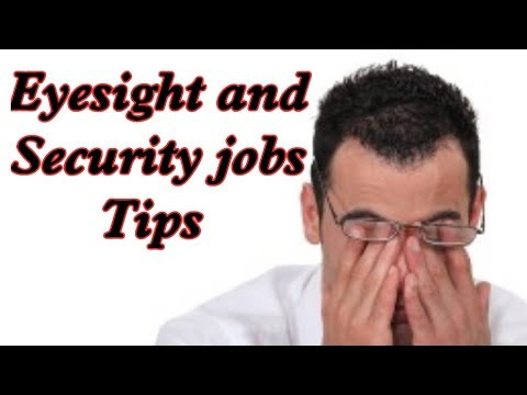 Can you apply for Security job with weak Eyesight or opticals on? Tips for you