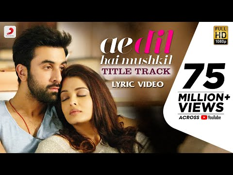 Ae Dil Hai Mushkil I Official Lyric Video I Karan Johar Aishwarya Ranbir Anushka