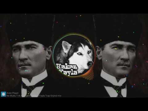 Best Trap  Hakan Yayla - Ne Mutlu Türküm Diyene