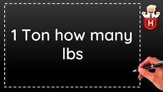 1 Ton how many lbs
