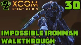 Alien Base Raid - XCOM Enemy Within Walkthrough Ep. 30 [XCOM Enemy Within Impossible Ironman]
