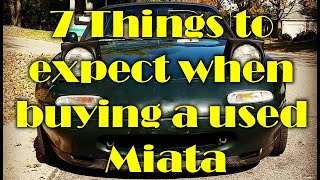 7 Things to Expect when buying a Used Miata