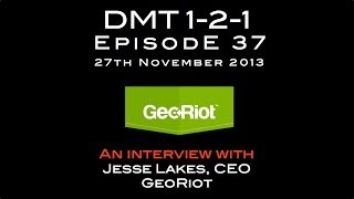 Ep.37: Jesse Lakes, CEO at GeoRiot (DMT 1-2-1) thumbnail