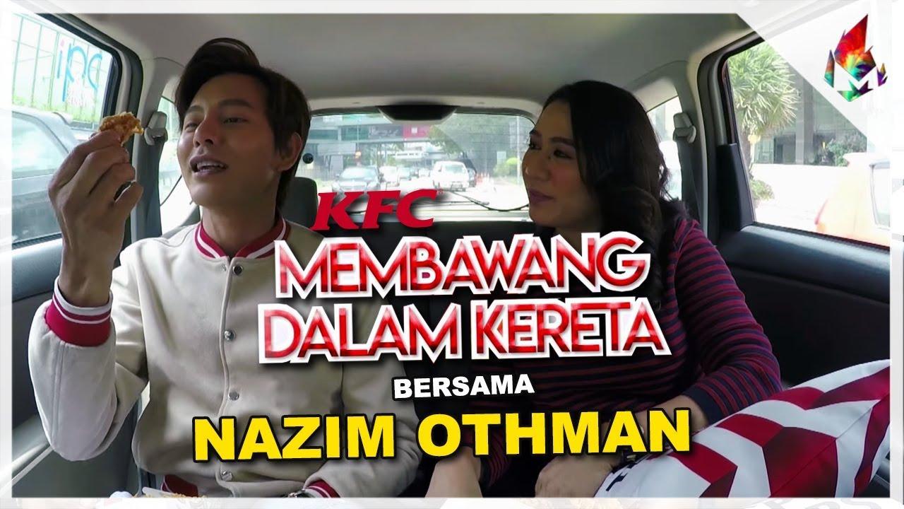 KFC Membawang Dalam Kereta bersama Nazim Othman