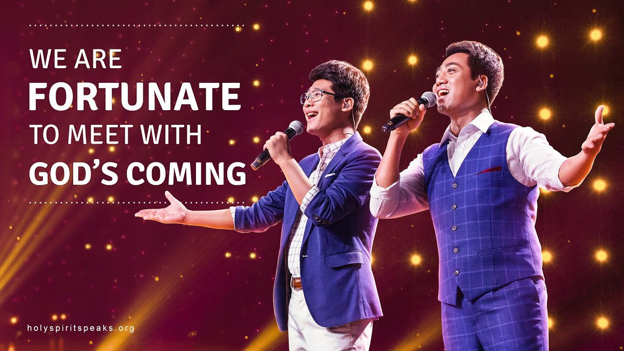 """2019 Praise Song   """"We Are Fortunate to Meet With God's Coming"""""""