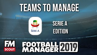 FM19 teams to manage | Football Manager 2019 teams to manage | Serie A