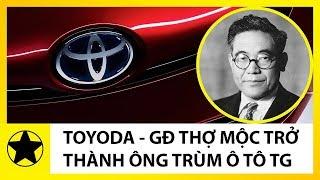 Gia Tộc Toyoda - Gia Đình Thợ Mộc Nghèo Trở Thành Ông Trùm Ô Tô Thế Giới