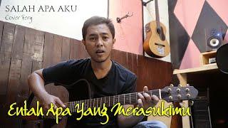 Download Salah Apa Aku (Entah Apa Yang Merasukimu) ~ Fery | cover Ilir7