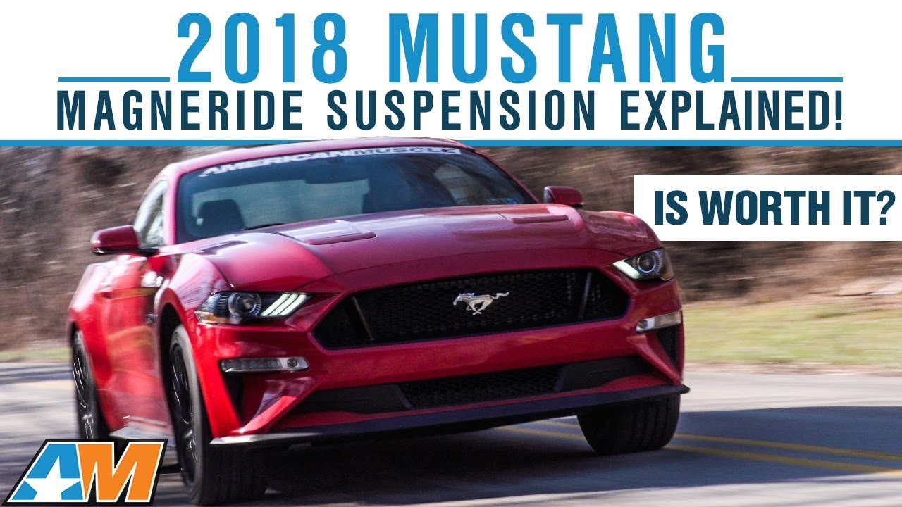 2018 ford mustang gt magneride suspension explained how adaptive suspension works