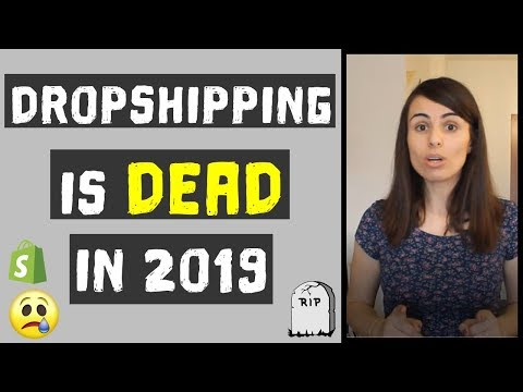 Dropshipping is DEAD in 2019! thumbnail