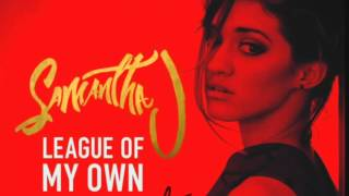 Samantha J ft Def Loaf - League Of My Own