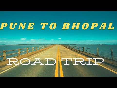 Road trip India by Car   Pune to Bhopal via Indore
