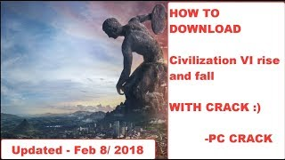 How to download civilization vi rise and fall |PC CRACK