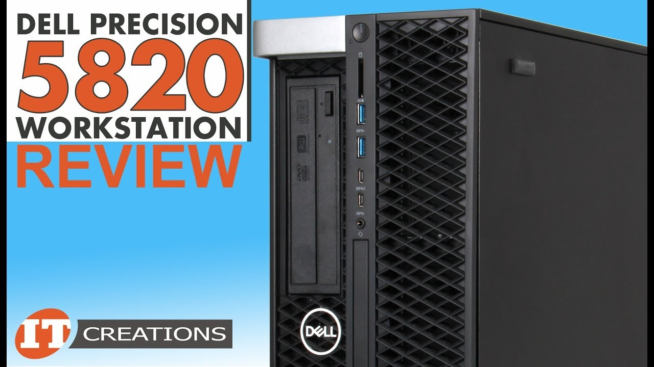 Dell Precision 5820 Workstation Tower REVIEW | IT Creations