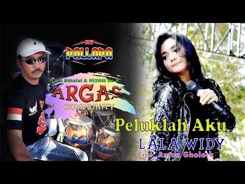 "LALA WIDY "" PELUKLAH AKU "" New Pallapa ARGAS Community"