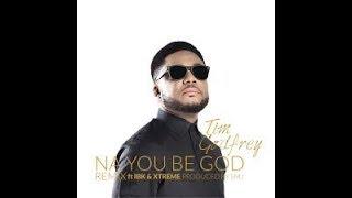 Tim Godfrey Na you be God Instrumental