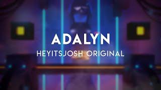 Adalyn — Heyitsjosh Original Music