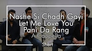 Repeat youtube video Nashe Si Chadh Gayi/Let Me Love You/Pani Da Rang - Chai Town