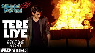 Tere Liye  Song | Indeep Bakshi | Dilliwaali Zaalim Girlfriend | Divyendu Sharma, Prachi Mishra