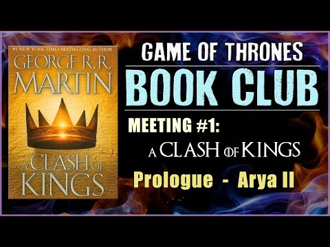 A Clash Of Kings Book Club: Meeting #1 (Prologue - Arya II)