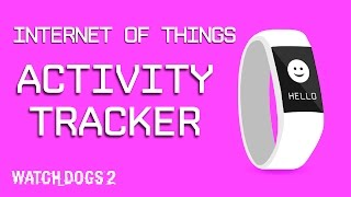 Watch Dogs 2: Selfie Reveal – Internet of Things – Activity Tracker[US]