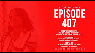 The Chundria Show Ep. 407 Featuring Kindred The Family Soul, Cristina Rae and Tameka Kee