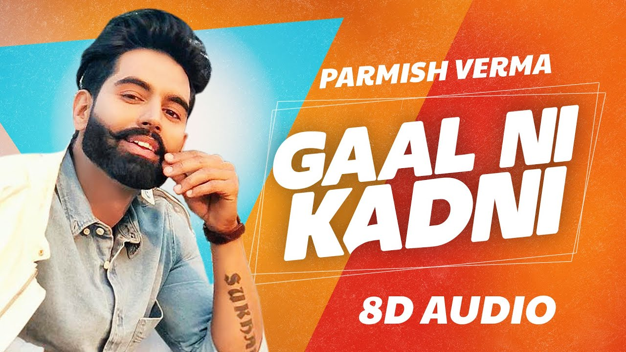 Gaal Ni Kadni (8D Audio🎧) | Parmish Verma | Desi Crew | Latest Punjabi Songs 2020 | Speed Records