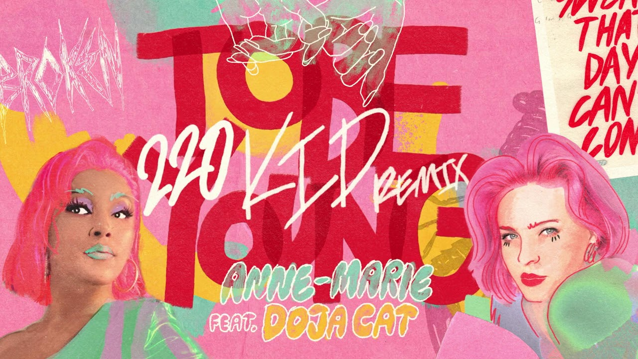 Anne-Marie - To Be Young (feat. Doja Cat) [220 KID Remix]