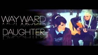 Wayward Daughter - Yours Fot The Keeping