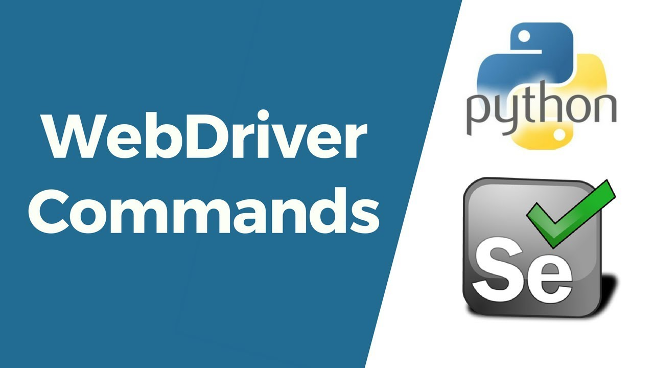 Selenium with Python Tutorial 3-WebDriver Commands