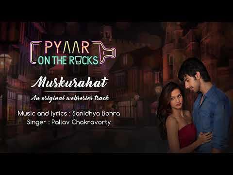 Muskurahat Full Romantic Song - Pyaar on the Rocks