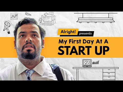 Alright! | My First Day At A Startup | Expectation vs Reality