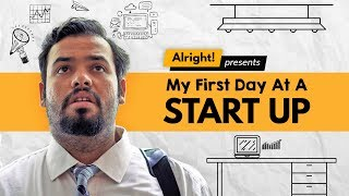 My First Day At A Startup | Expectation vs Reality | Alright