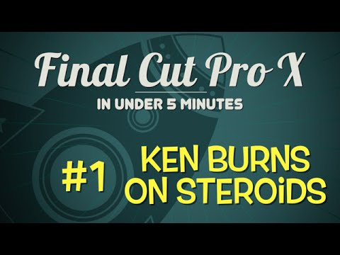 FCPX in Under 5 Minutes: Ken Burns on Steroids