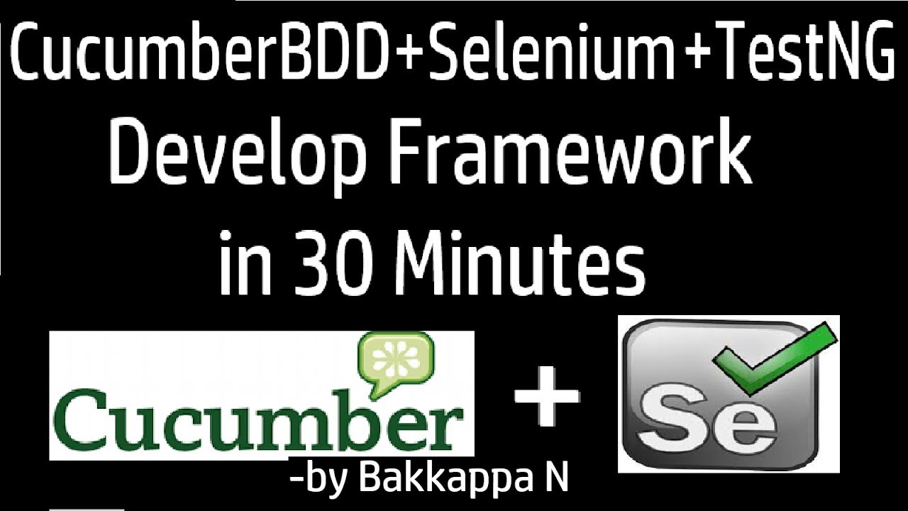 Download CucumberBDD+Selenium+TestNG Develop Framework in 30 Minutes by Bakkappa N